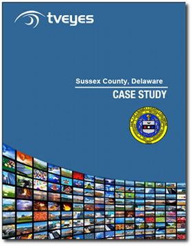 Case study in media monitoring TVEyes helps Sussex County DE stay on top of the news